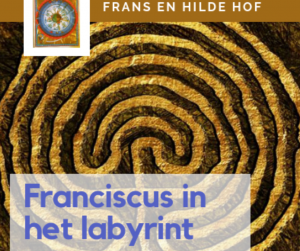 Franciscus in het labyrint, over 'de stille zekerheid' @ Frans en Hilde Hof, Amersfoort